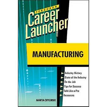 Manufacturing by Manya Chylinski - 9780816079681 Book