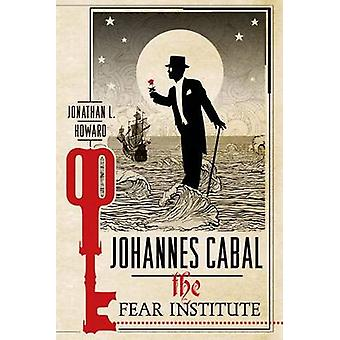 The Fear Institute by Jonathan L Howard - 9781250054623 Book