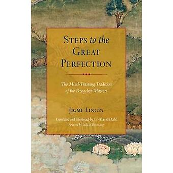 Steps to the Great Perfection - The Mind-Training Tradition of the Dzo