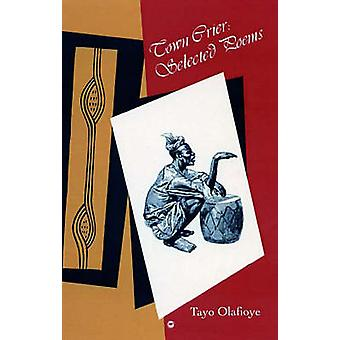 Town Crier - Selected Poems by Tayo Olafioye - 9781592211104 Book