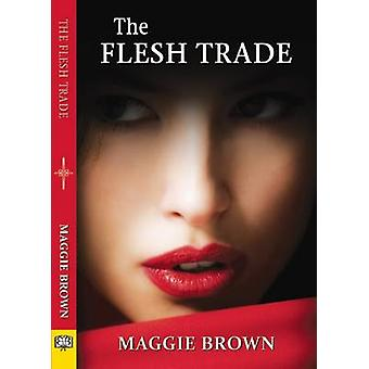 Flesh Trade by Maggie Brown - 9781594934841 Book
