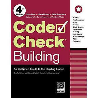 Code Check Building - An Illustrated Guide to the Building Codes by Re