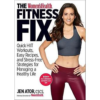 The Women's Health Fitness Fix - Quick High Intensity Interval Trainin