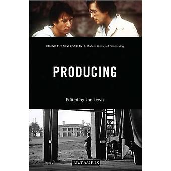 Producing - Behind the Silver Screen - A Modern History of Filmmaking b