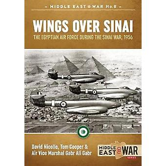 Wings Over Sinai - The Egyptian Air Force During the Sinai War - 1956