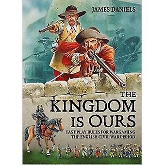 The Kingdom is Ours - Fast Play Rules for Wargaming the English Civil