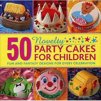 50 Novelty Party Cakes for Children by Sue Maggs