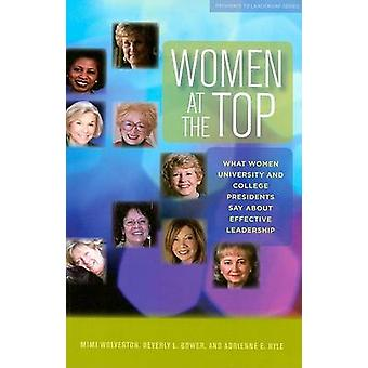 Women at the Top - What Women University and College Presidents Say Ab