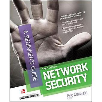 Network Security A Beginners Guide Third Edition by Eric Maiwald