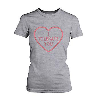 Women's I Tolerate You Cute Graphic Tee- Funny Grey Cotton T-Shirt