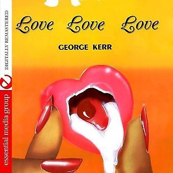 George Kerr - Love Love Love [CD] USA import
