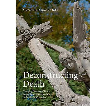 Deconstructing Death by Michael Hviid Jacobsen
