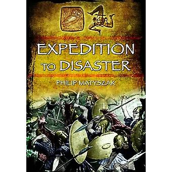 Expedition to Disaster by Philip Matyszak