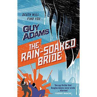 Die Regen-getränkten Braut von Guy Adams - 9780091953171 Buch