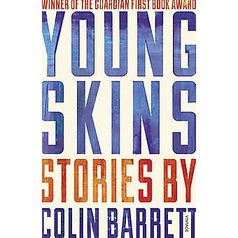Young Skins by Colin Barrett - 9780099597421 Book