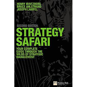 Strategy Safari - The Complete Guide Through the Wilds of Strategic Ma
