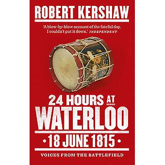 24 timer på Waterloo - 18 juni 1815 af Robert J. Kershaw - 97807535414