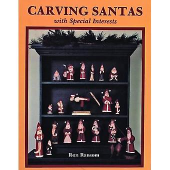 Carving Santas with Special Interests by Ron Ransom - George A. Clark