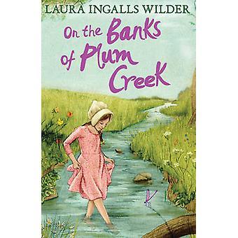 On the Banks of Plum Creek by Laura Ingalls Wilder - Garth Williams -