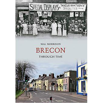 Brecon Through Time by Mal Morrison - 9781445606415 Book
