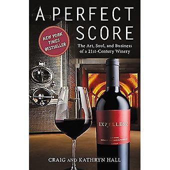 En perfekt poäng - konsten - själ och verksamhet i en 21: a århundradet Winery