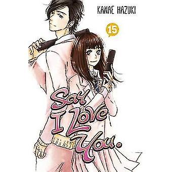Say I Love You Vol. 15 by Kanae Hazuki - 9781632362698 Book