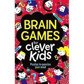 Jeux de cerveau pour Clever Kids par Gareth Moore - Chris Dickason - 978178