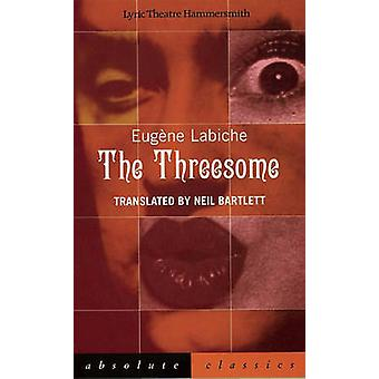 The Threesome by Eugene Labiche - Neil Bartlett - 9781840021554 Book