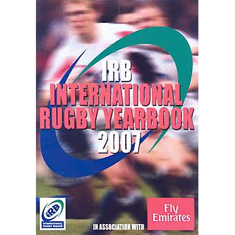 The IRB Rugby Yearbook - 2007 (Revised edition) by Paul Morgan - 97819