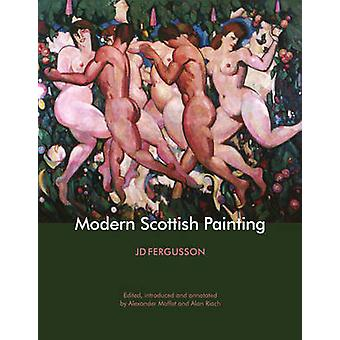 Modern Scottish Painting by J. D. Fergusson - Alan Riach - Alexander