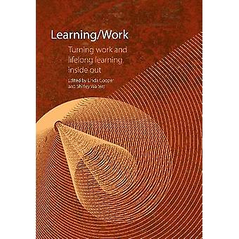 Learning / Work - Turning Work and Lifelong Learning Inside Out by Lin