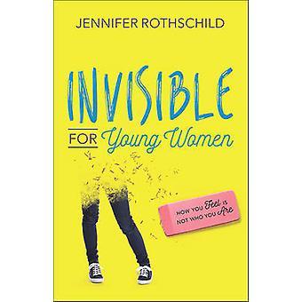 Unsichtbar für die jungen Damen - wie du dich fühlst ist nicht, wer Sie sind, indem Jennife