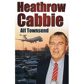 Heathrow Cabbie Alf Townsend - 9780752453873 książki