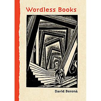 Wordless Books - The Original Graphic Novels by David A. Berona - Pete