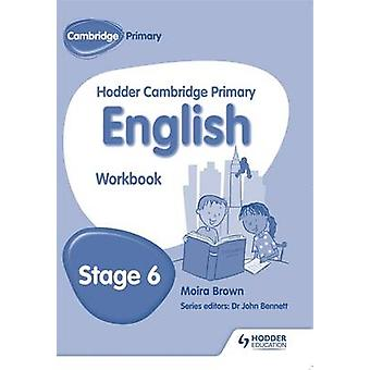 Hodder Cambridge Primary English - Work Book Stage 6 - Stage 6 by Moira