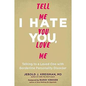 I Hate You - Tell Me You Love Me - Talking to a Loved One with Borderl