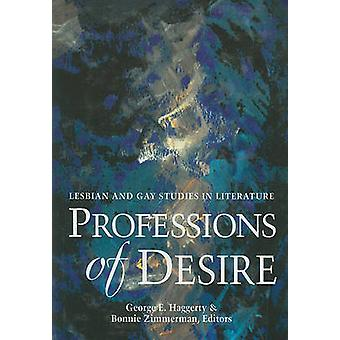 Professions of Desire - Lesbian and Gay Studies in Literature by Georg
