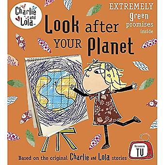 Look After Your Planet. Characters Created by Lauren Child