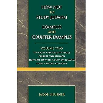 How Not To Study Judaism, Examples And Counter-examples Ethnicity And Identity Versus Cultur...