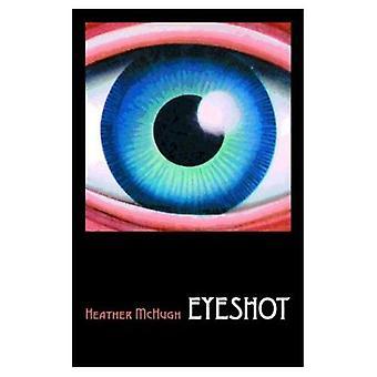 Eyeshot (Wesleyan Poetry)