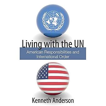 Living with the UN: American Responsibilities and International Order (Hoover Institution Press Publication)
