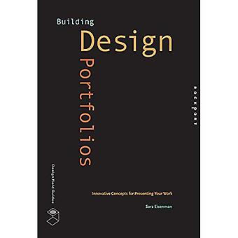 Building Design Portfolios: Innovative Concepts for Presenting Your Work (Design Field Guide)