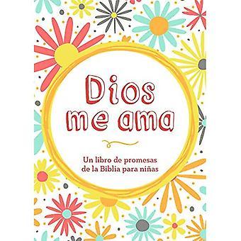 Dios mig Ama: Un Libro de Promesas de La Biblia Para Ninas