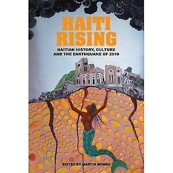 Haiti Rising: Haitian History, Culture and the Earthquake of 2010