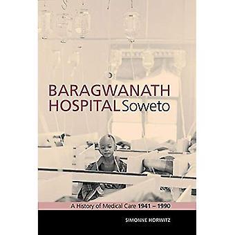 Baragwanath Hospital, Soweto: A History of Medical Care 1941-1990