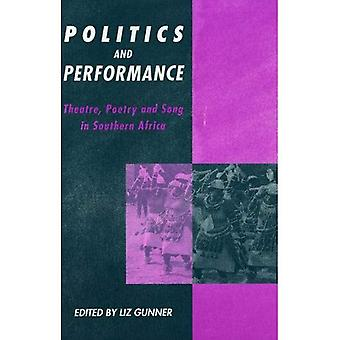 Politics and Performance: Theatre, Poetry and Song in Southern Africa