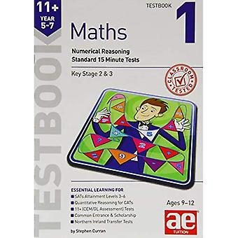 11+ Maths Year 5-7 Testbook 1: Standard 15 Minute Tests
