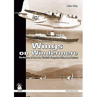 Wings on Windermere: The History of the Lake District's Forgotten Flying Boat Factory