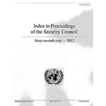 Index to Proceedings of the Security Council: Sixty-Seventh Year, 2012 (Bibliographical Series)