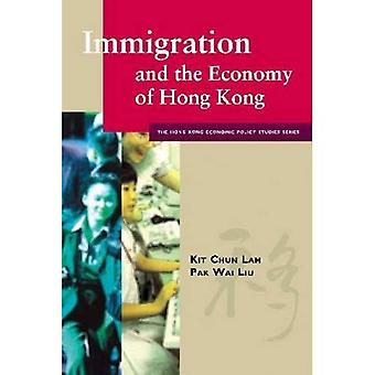 Immigration and the Economy of Hong Kong (Hong Kong Economic Policy Studies Series)